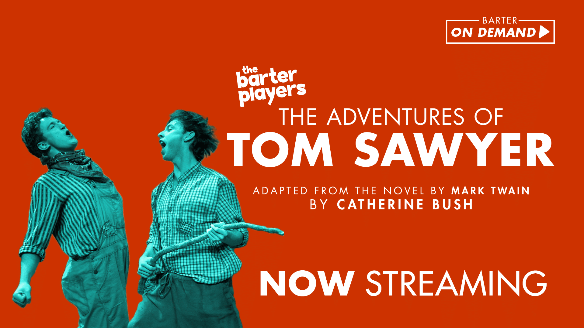 The Barter Players The Adventures of Tom Sawyer Now Streaming On Demand